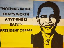 "Painting of President Obama with the words, ""Nothing in life that's worth anything is easy""by art student at Columbia"