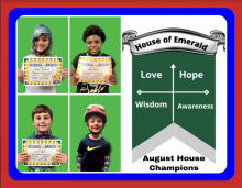 Four Blossomwood students are shown holding certificates.  These students are the house of emerald August house champions for behavior.  House of emerald traits are love, hope, wisdom, and awareness.