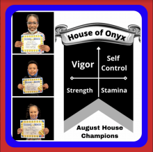 Three Blossomwood students are shown holding certificates.  These students are the house of onyx August house champions for behavior.  House of onyx traits are vigor, self control, strength, and stamina.