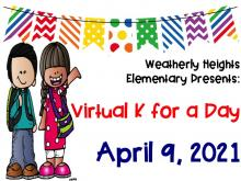 Flyer with K for a Day date and school. Date is April 9, 2021. School is Weatherly Heights Elementary School. Picture of two students carrying backpacks.