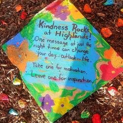 Kindness Rocks at Highlands! One message at just the right time can change your day, outlook or life.