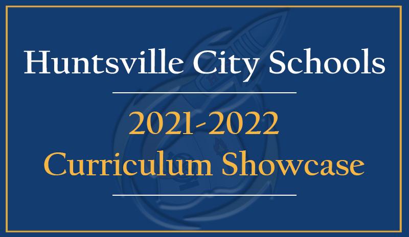 Huntsville City Schools Calendar 2022.2021 22 Curriculum Showcase Huntsville City Schools