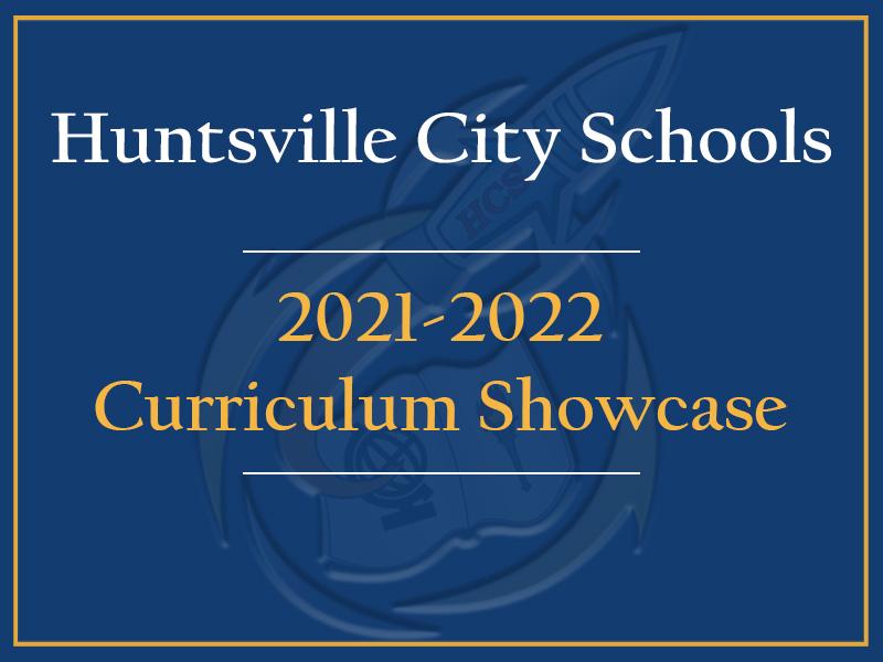 Huntsville City School Calendar 2021-22 2021 22 Curriculum Showcase | Huntsville City Schools