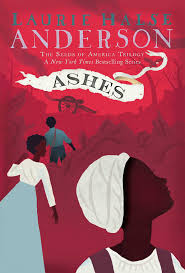 Ashes by Laurie Halse Anderson book cover