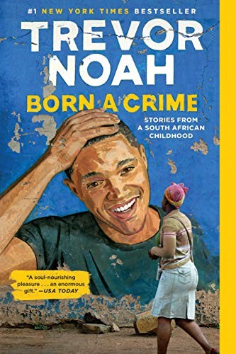 Cover of Trevor Noah: Born a Crime, by Trevor Noah