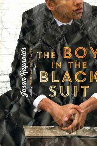 Cover of The Boy in the Black Suit, by Jason Reynolds