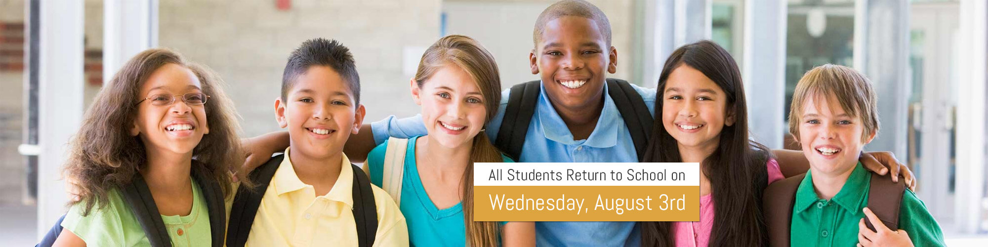 All Students Return to School on Wednesday, August 3rd