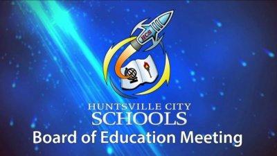 Huntsville City Schools Board of Education Meeting