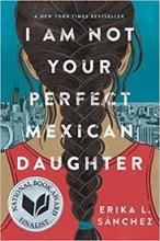 Cover of I Am Not Your Perfect Mexican Daughter, by Erika L. Sanchez