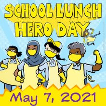 School Lunch Hero Day, May 7, 2021, with cartoon images of various CNP workers