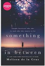 Cover of book: Something in Between by Melissa de la Cruz